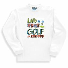 Long Sleeve T-shirt Adult Youth Sports Life Is A Game Golf Is Serious Golfing