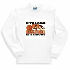 Long Sleeve T-shirt Adult Youth Sports Life's A Game Basketball Is Serious