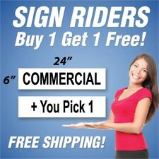 COMMERCIAL Real Estate Sign Rider + You Pick 1 Extra Sign - 6 x 24 PAIR (2) BH