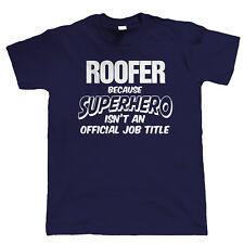 Roofer Superhero, Mens Funny T-Shirt, Gift for Dad Him Birthday