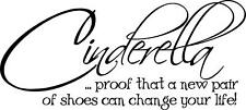 CINDERELLA A NEW PAIR OF SHOES CAN CHANGE YOUR LIFE vinyl wall art sticker words