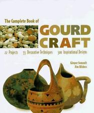 The Complete Book of Gourd Craft by Ginger Summit & Jim Widess (Includes Seeds)