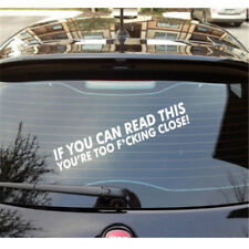 IF YOU CAN READ THIS YOURE TOO F*CKING CLOSE Car Sticker Bumper Decal Rule-New