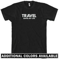 TRAVEL SAVED MY LIFE T-Shirt - Vacation Jetset Road Trip Airplane Cruise XS-4XL