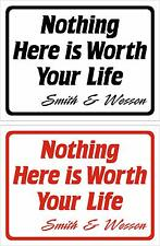 """9""""x12"""" Funny Humor Sign """"Nothing Here is Worth Your Life Signed Smith & Wesson"""""""