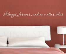Wall Decal Quote Sticker Vinyl Art Letter Always Forever Love No Matter What L31