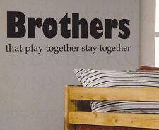 Wall Sticker Decal Quote Vinyl Art Lettering Brothers Play and Stay Together K02