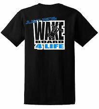 "JUST RIDE ""WAKE BOARD 4 LIFE"" SHIRT SKATE SURF BOAT RONIX LIQUID FORCE HYPERLITE"