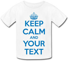 "KEEP CALM AND ""YOUR OWN TEXT"" KIDS TSHIRTS AND IN  ANY COLOUR & YOUR OWN TEXT !"