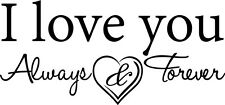 I Love you Always and Forever vinyl wall decal quote sticker decor Inspirational