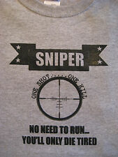 "SNIPER ""One Shot. One Kill"". ""You Can Run But You'll Only Die Tired"" Tee Shirt"