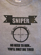 "SNIPER ""One Shot. One Kill"". ""No Need to Run.., You'll Only Die Tired"" Tee Shirt"