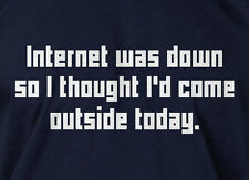 Internet Was Down Thought I'd Come Outside Mens Ladies Computer Geek T-shirt