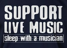 Support Live Music Sleep With A Musician T-shirt Mens Ladies Funny Music T-shirt