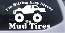 Hitting Easy Street On Mud Tires Car or Truck Window Laptop Decal Sticker
