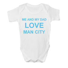 Me And Dad Love MAN CITY Baby Vest Grow Clothes Bodysuit Top Size Boys Girls NEW