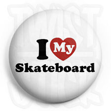 I Love My Skateboard - Button Badge - 25mm Heart Badges, Fridge Magnet Option