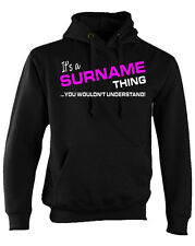 It's a Thing Hoodie You would't understand it. Choose your name or word
