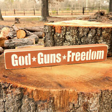 God * Guns * Freedom Wooden Sign - Shelf Sitter - 21 Colors to Choose from!