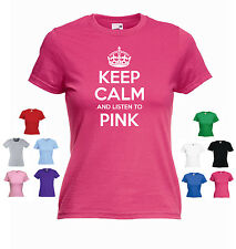'Keep Calm and Listen to Pink ' Funny Pink Music Ladies Girls T-shirt Tee
