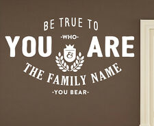 Be True To Who You Are And The Family Name LDS Mormon Vinyl Wall Art Decal I27B