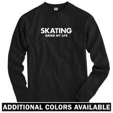 Skating Saved My Life Long Sleeve T-shirt LS - Skateboard Skater - Men / Youth