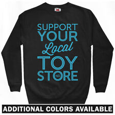 Support Your Local Toy Store Sweatshirt Crewneck - Dunny Craft Plush - Men S-3XL