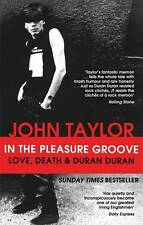 In The Pleasure Groove: Love, Death and Duran Duran by John Taylor...