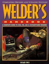 Welders Handbook : A Complete Guide to MIG TIG ARC and Oxyacetylene