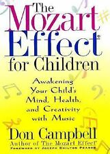 The Mozart Effect for Children : Awakening Your Child's Mind, Health, and Creat…