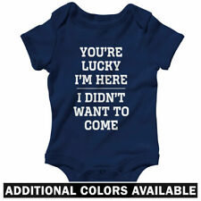 You're Lucky I'm Here One Piece - Baby Infant Creeper Romper NB-24M - Gift Funny