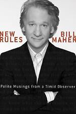 New Rules : Polite Musings from a Timid Observer by Bill Maher First Edition