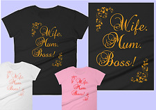 Wife, Mum, Boss! mothers day gift T-Shirt Sizes 8-18 £1 to cancer research