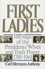 FIRST LADIES, The Saga of the Presidents Wives, Carl Sferrazza Anthony (PB 1992)