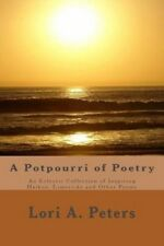 A Potpourri of Poetry: An Eclectic Collection of Haikus, Limericks and Other...