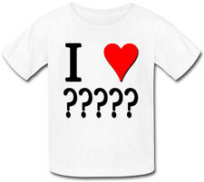 I LOVE...... (YOUR OWN WORDS ANY TEXT )  BABY T-SHIRT - IDEAL GIFT FOR ANY CHILD