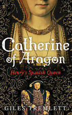 CATHERINE OF ARAGON - Henry's Spanish Queen by Giles Tremlett (HB 2010) NEW!