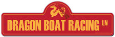Dragon Boat Racing Street Sign | Funny Home Décor Garage Wall Plastic Gag Gift