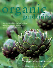 Organic Gardening by Christine Lavelle, Michael Lavelle PLANTS-ADVICE AND TIPS