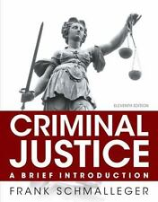 Criminal Justice : A Brief Introduction by Frank J. Schmalleger (2014,...