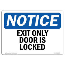 OSHA Notice - Exit Only Door Is Locked Sign | Heavy Duty Sign or Label