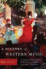 A History of Western Music by Burkholder Frout Palisca 8th Edition