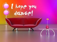 Wall Decal Words Song Lyrics Music Quote Expression Phrase I Hope You Dance