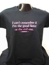 Women's Black  T-shirt - Am I the Good Sister or the Evil One?