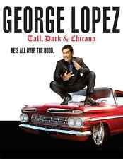 GEORGE LOPEZ TALL DARK & CHICANO T-SHIRT FUNNY HUMOR COMEDIAN TONIGHT DVD SHOW