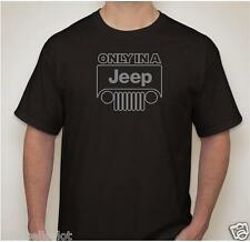 Custom Tee Jeep JK TJ New Black T-Shirt ONLY IN A JEEP Small - 3X Many Colors