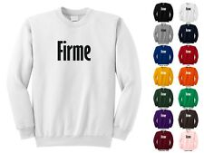 Firme Spanish Mexican Saying Firm Sign Awesome Cool Funny Crewneck Sweatshirt