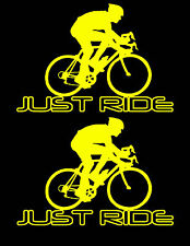 2 JUST RIDE CYCLING DECAL STICKERS BIKE BICYCLE RACE ROAD TOUR TREK CANNONDALE 2