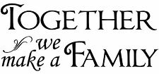 Together we make a Family vinyl wall decal quote sticker decor Inspirational