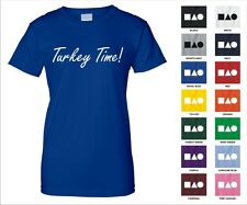 Turkey Time! Food Eat Sandwich Lunch Dinner Thanksgiving Holiday Woman's T-shirt